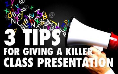 3 Tips for Giving a Killer Class Presentation [VIDEO]