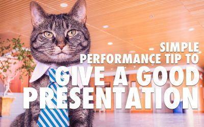 Simple Performance Tip to Give a Good Presentation [VIDEO]