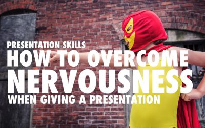 How to Overcome Nervousness When Giving a Presentation [VIDEO]