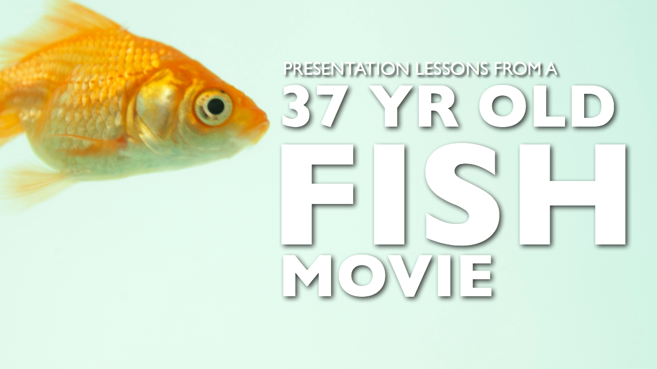 Learn presentation skills from a 37 year old fish movie